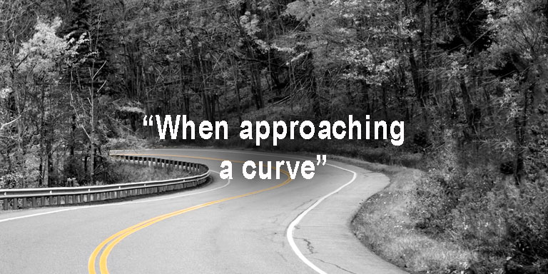 Basic Speed Law - When Approaching a Curve