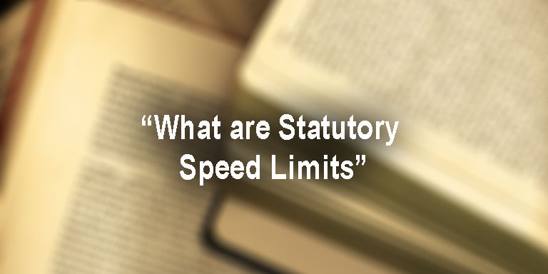 What are Statutory Speed Limits
